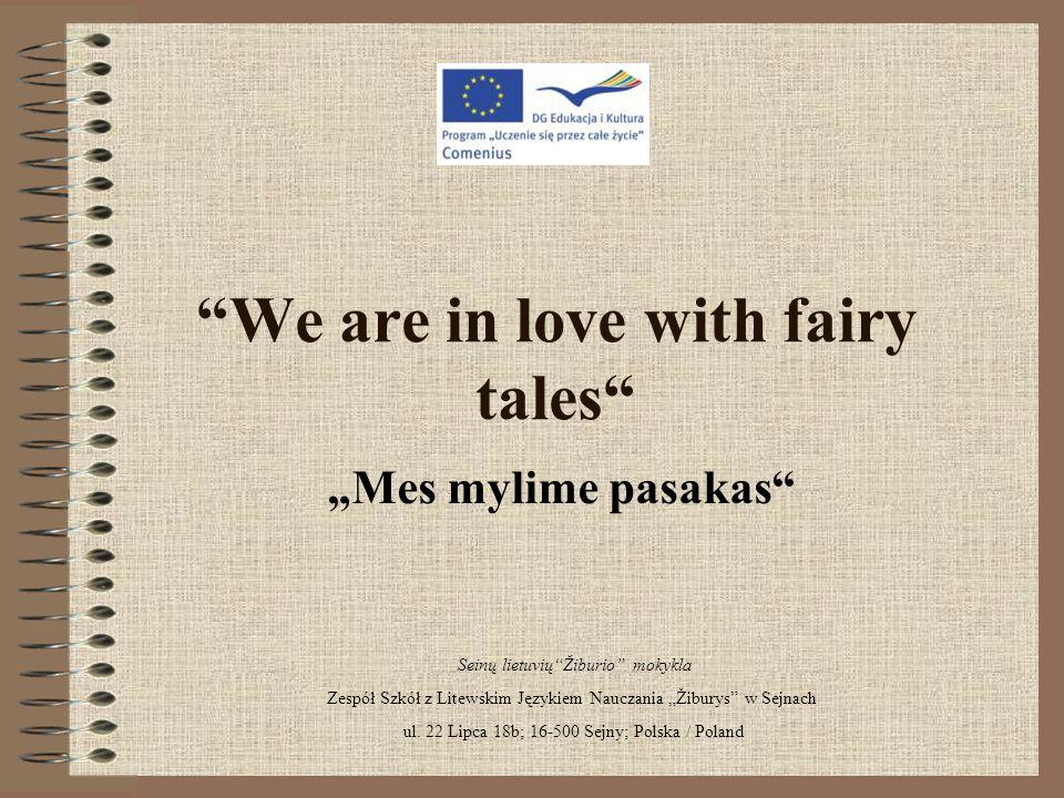 """We are in love with fairy tales """"Mes mylime pasakas Seinų lietuvių Žiburio mokykla Zespół Szkół z Litewskim Językiem Nauczania """"Žiburys w Sejnach ul."""