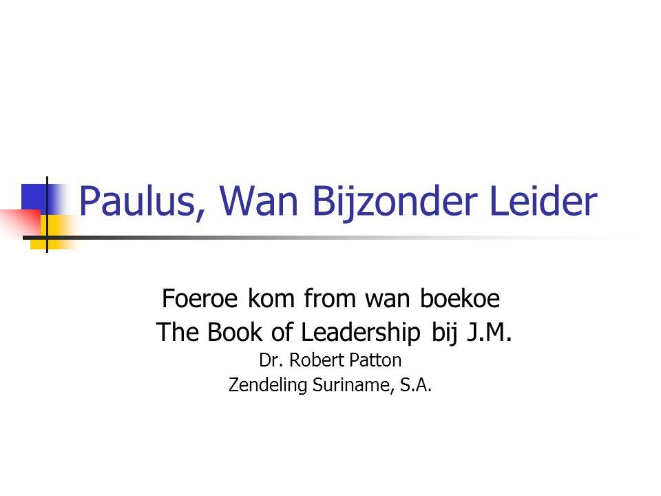 Paulus, Wan Bijzonder Leider Foeroe kom from wan boekoe The Book of Leadership bij J.M.