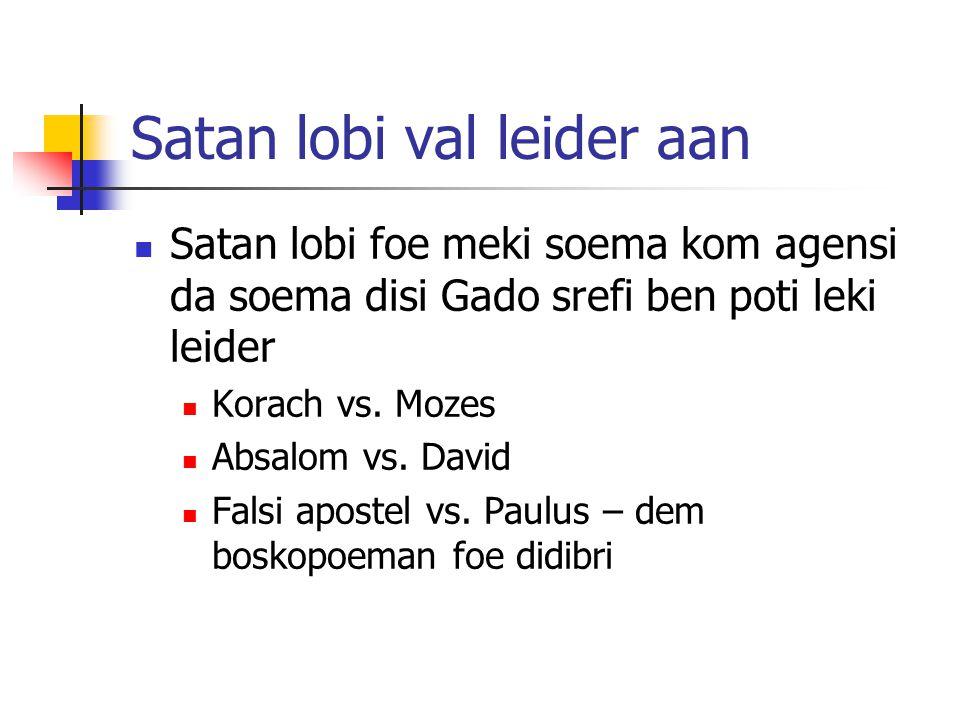Satan lobi val leider aan Satan lobi foe meki soema kom agensi da soema disi Gado srefi ben poti leki leider Korach vs.