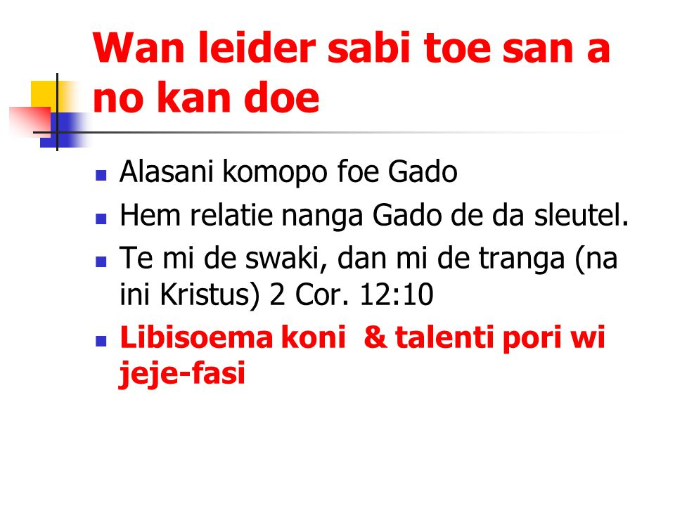 Wan leider sabi toe san a no kan doe Alasani komopo foe Gado Hem relatie nanga Gado de da sleutel.