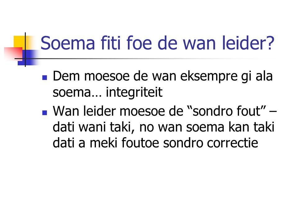 Soema fiti foe de wan leider.