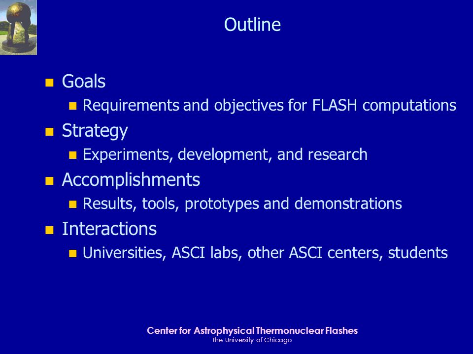 Center for Astrophysical Thermonuclear Flashes The University of Chicago Why does FLASH Need Terascale Computing.