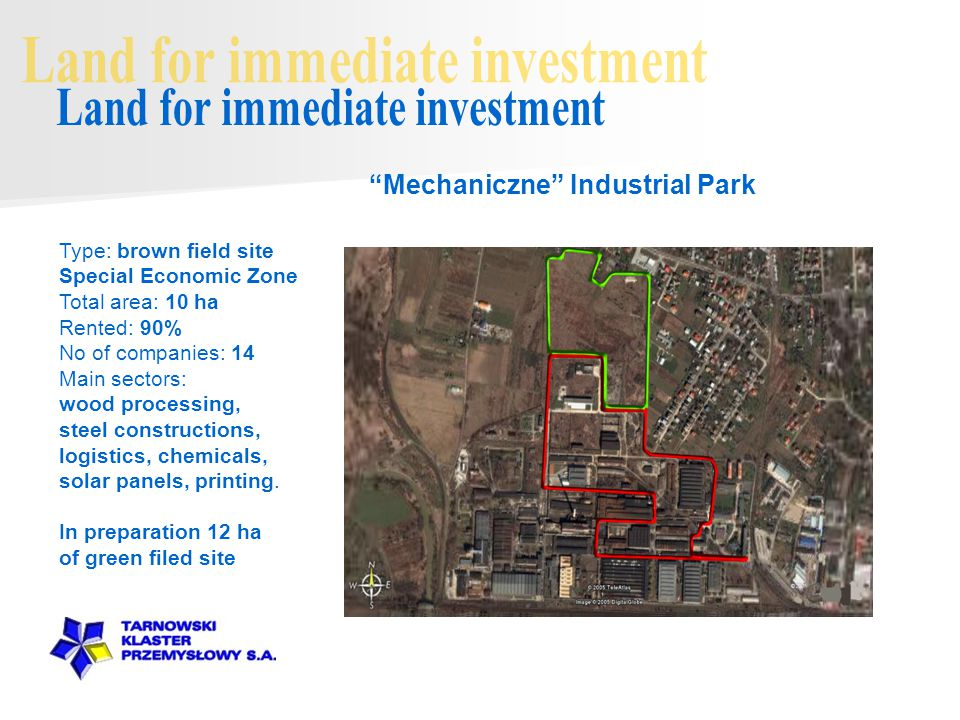 Type: brown field site Special Economic Zone Total area: 10 ha Rented: 90% No of companies: 14 Main sectors: wood processing, steel constructions, logistics, chemicals, solar panels, printing.