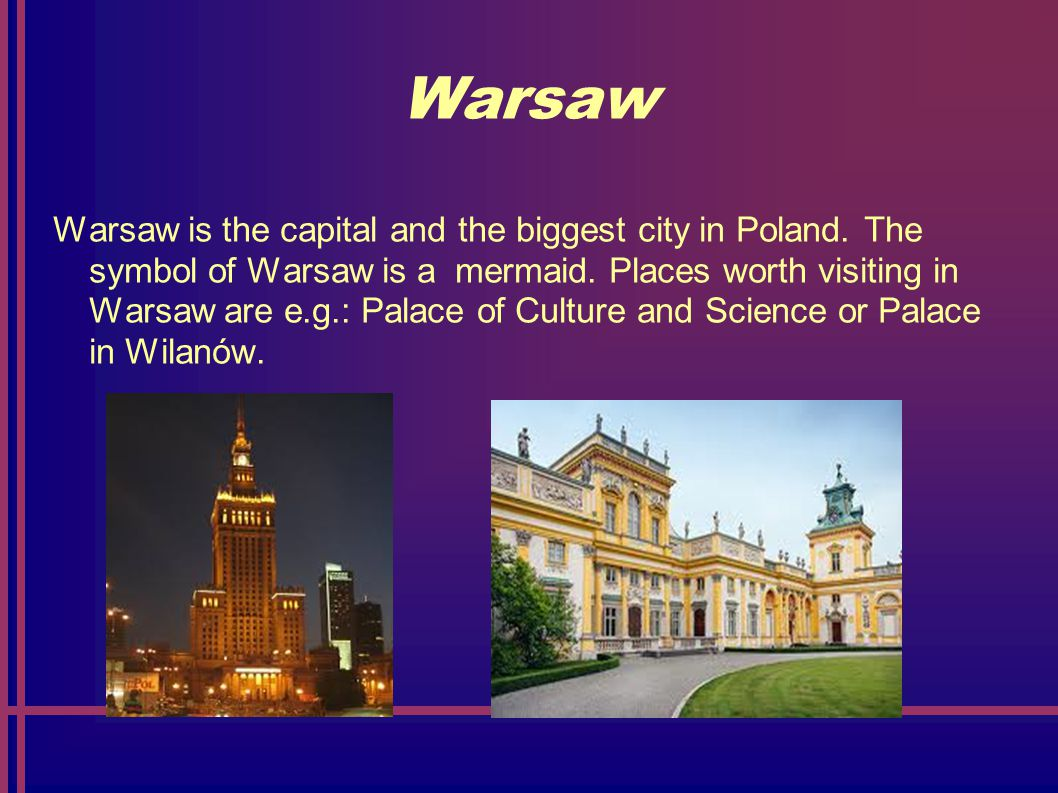 Warsaw Warsaw is the capital and the biggest city in Poland.