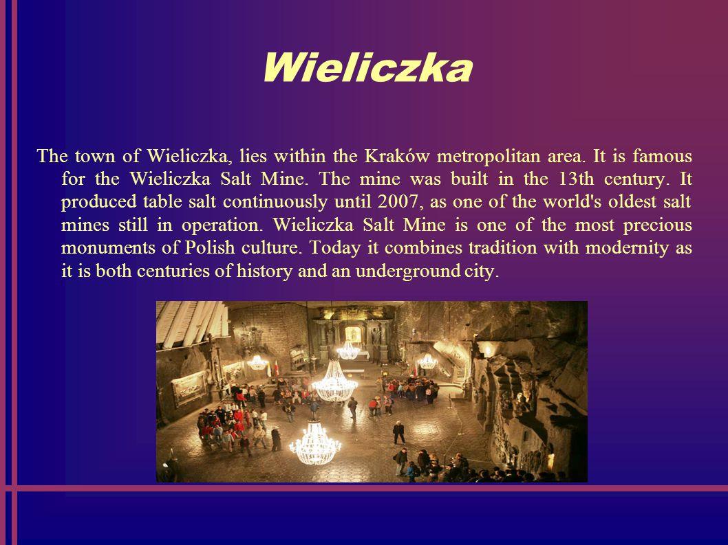 Wieliczka The town of Wieliczka, lies within the Kraków metropolitan area.