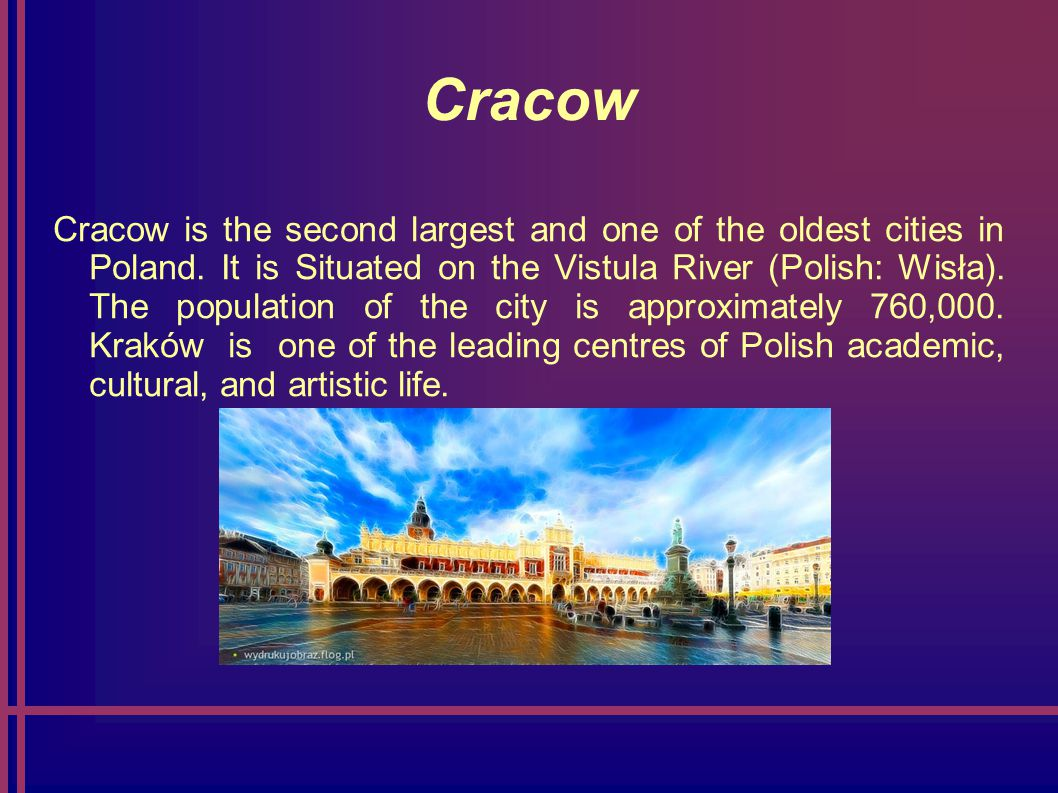 Wrocław Wrocław – polish capital of culture The most important information: - Population - 632 996 - surface - 293 km² - Wrocław is the greatest city on the Odra River.
