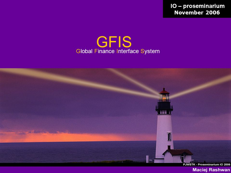 2 GFIS is a set of financial and information access applications that allows managers to track engagement efforts and finances at a global level.