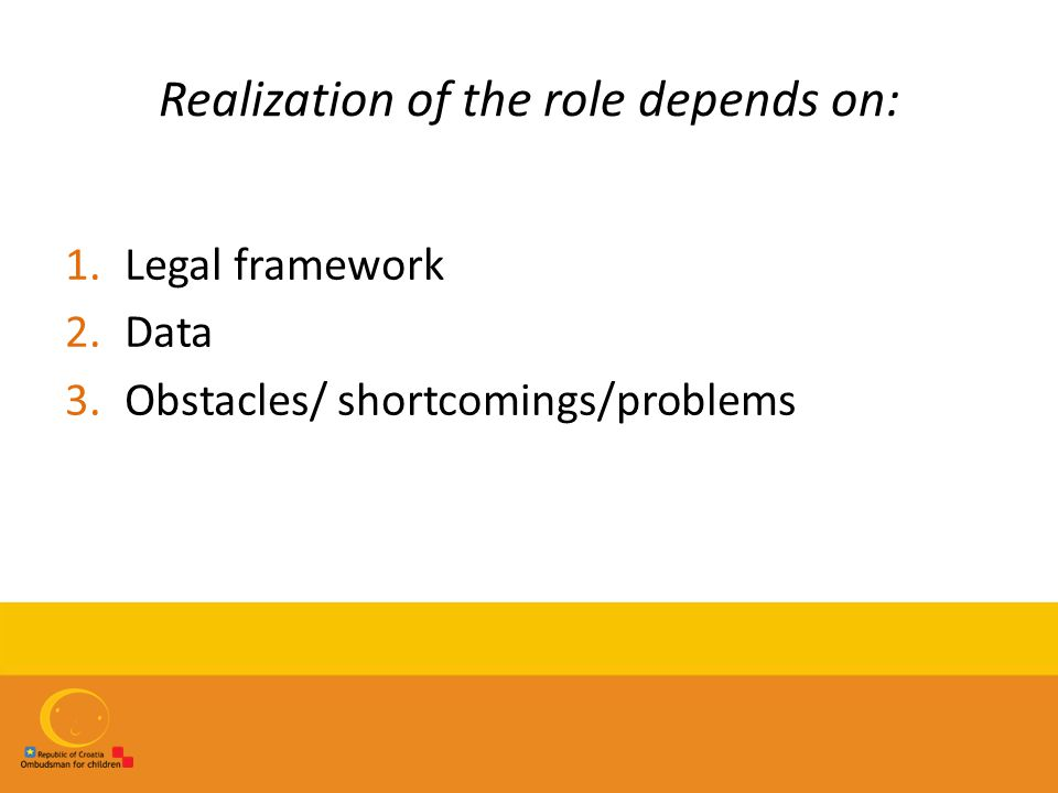 Realization of the role depends on: 1.Legal framework 2.Data 3.Obstacles/ shortcomings/problems