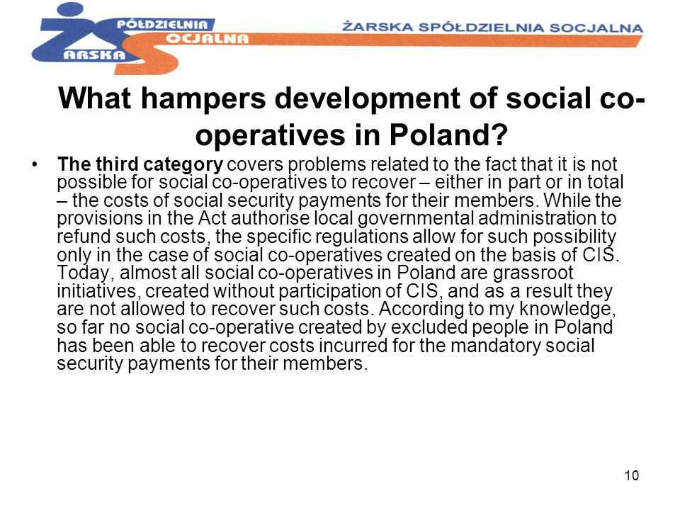 10 What hampers development of social co- operatives in Poland.