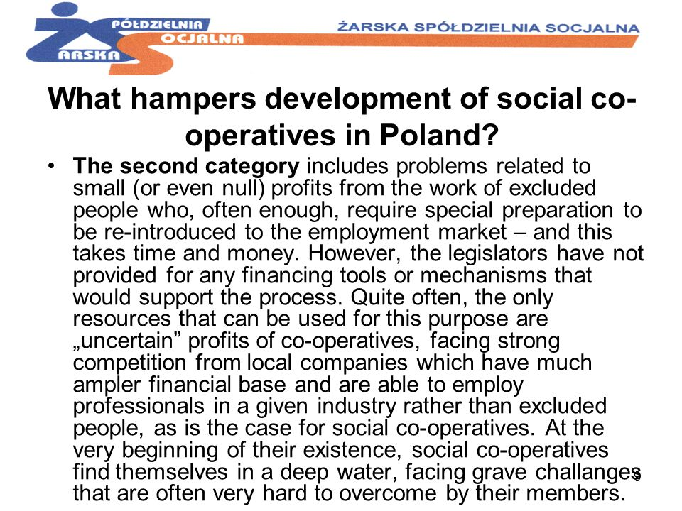 9 What hampers development of social co- operatives in Poland.