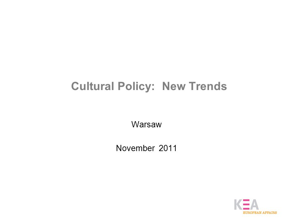 Cultural Policy: New Trends Warsaw November 2011