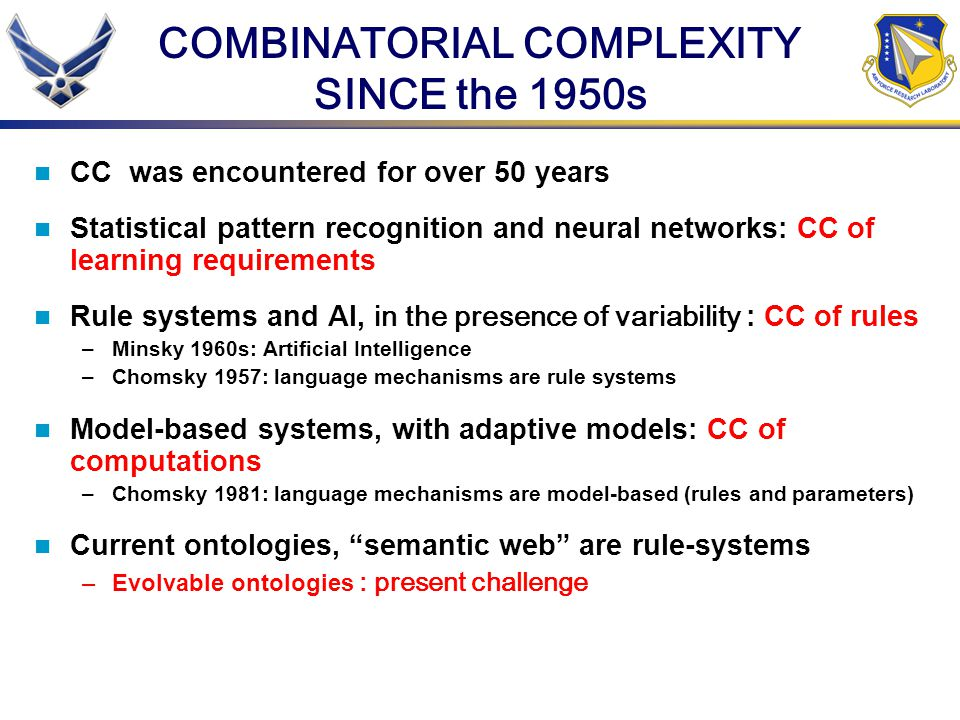 CC was encountered for over 50 years Statistical pattern recognition and neural networks: CC of learning requirements Rule systems and AI, in the pres