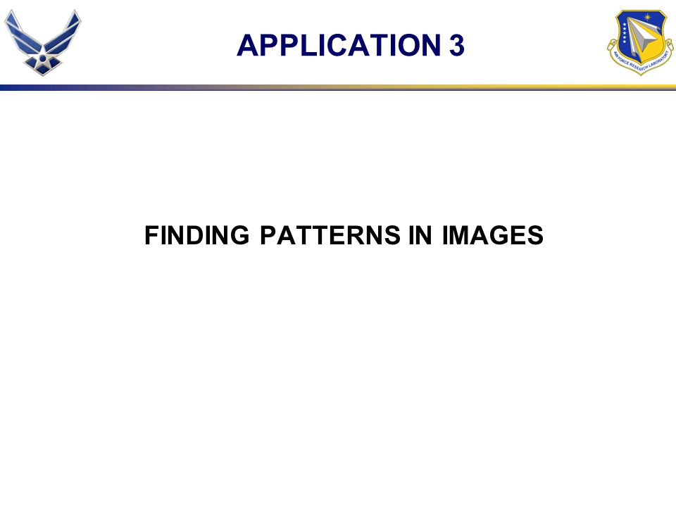APPLICATION 3 FINDING PATTERNS IN IMAGES