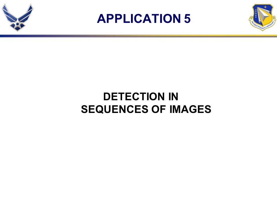APPLICATION 5 DETECTION IN SEQUENCES OF IMAGES