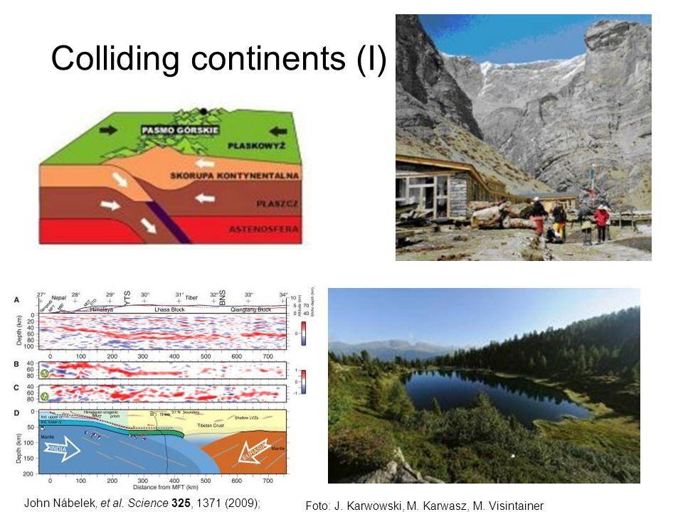 Colliding continents (I) John Nábelek, et al. Science 325, 1371 (2009); Foto: J. Karwowski, M. Karwasz, M. Visintainer