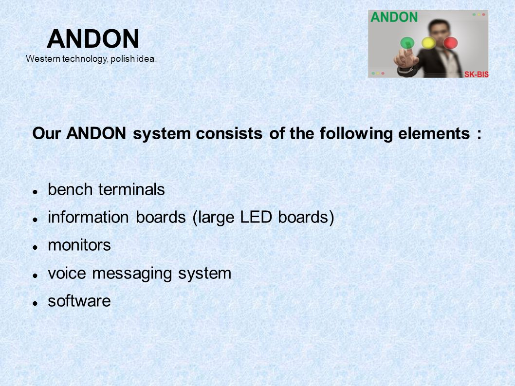 Our systems ANDON can also: work portably eg.