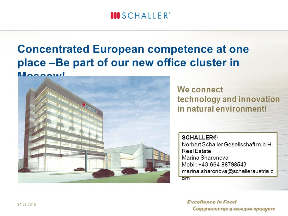 31.03.2015 Concentrated European competence at one place –Be part of our new office cluster in Moscow.