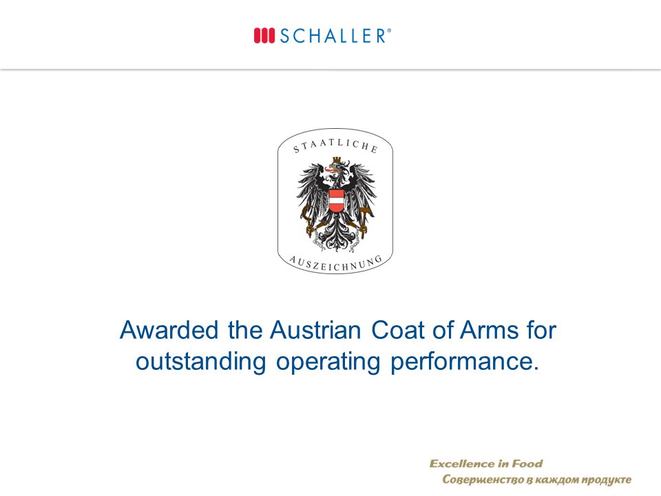 Awarded the Austrian Coat of Arms for outstanding operating performance.