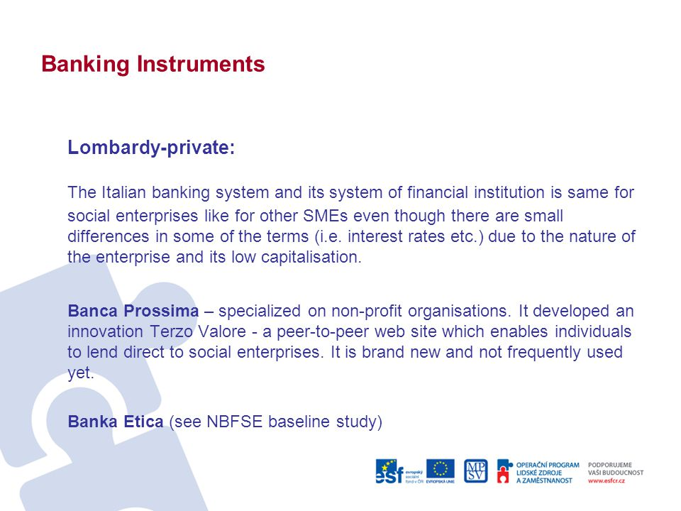Banking Instruments Lombardy-private: The Italian banking system and its system of financial institution is same for social enterprises like for other
