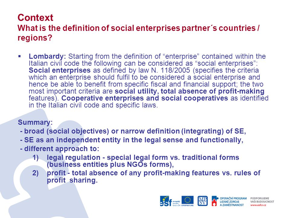 "Context What is the definition of social enterprises partner´s countries / regions?  Lombardy: Starting from the definition of ""enterprise"" contained"