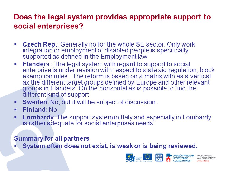 Does the legal system provides appropriate support to social enterprises.