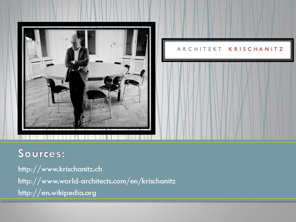 http://www.krischanitz.ch http://www.world-architects.com/en/krischanitz http://en.wikipedia.org