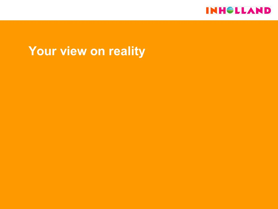 Your view on reality