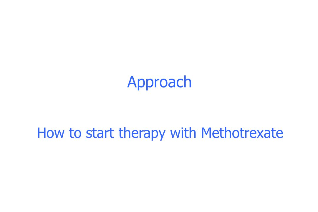 How to start therapy with Methotrexate Approach