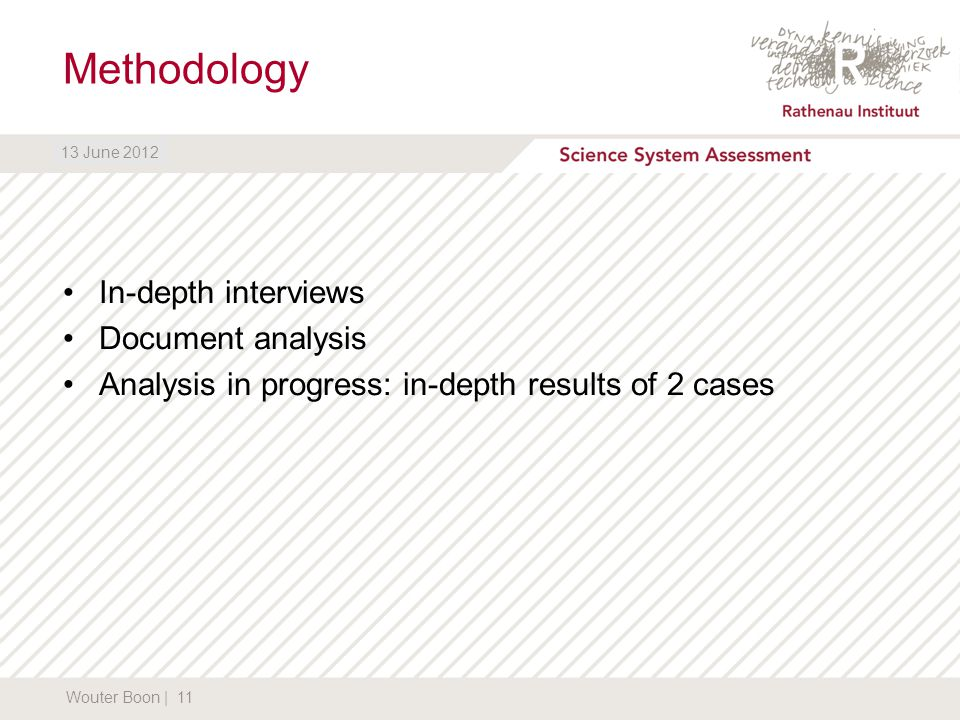 DATUM13 June 2012 Methodology In-depth interviews Document analysis Analysis in progress: in-depth results of 2 cases Wouter Boon | 11 13 June 2012