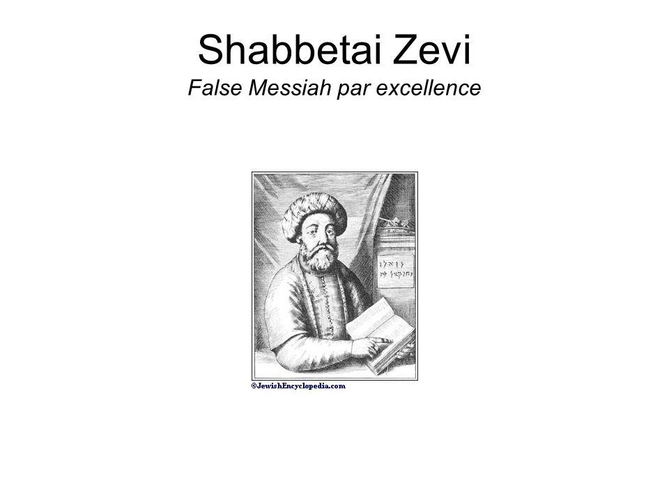 Shabbetai Zevi False Messiah par excellence