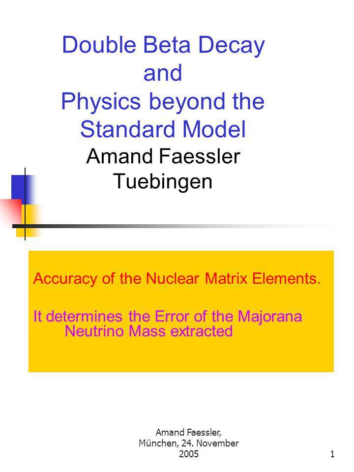 Amand Faessler, München, 24. November 200551 Reactor Neutrinos (Chooz): CP