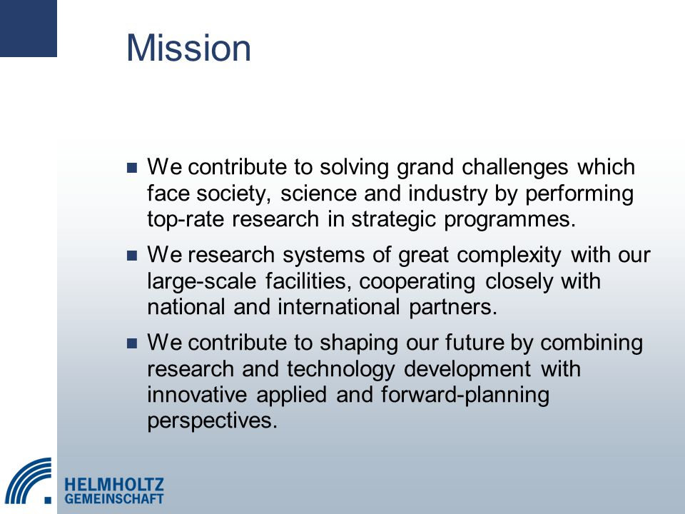 Mission We contribute to solving grand challenges which face society, science and industry by performing top-rate research in strategic programmes.