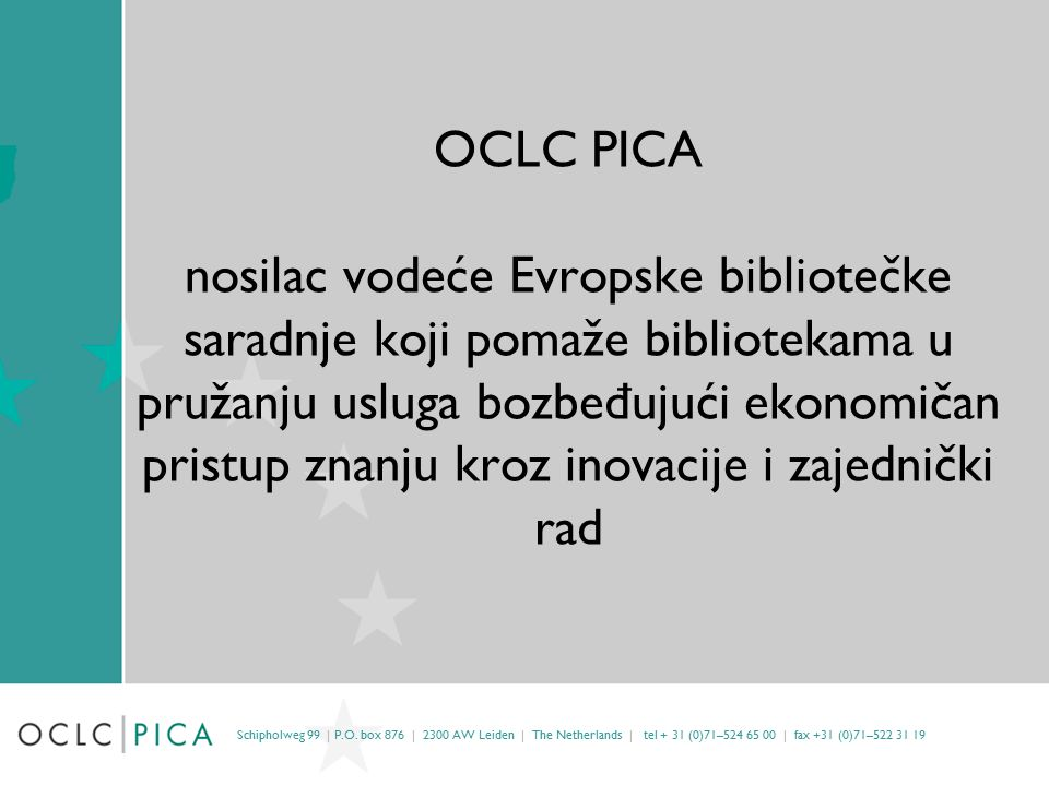 OCLC PICA nosilac vodeće Evropske bibliotečke saradnje koji pomaže bibliotekama u pružanju usluga bozbeđujući ekonomičan pristup znanju kroz inovacije i zajednički rad