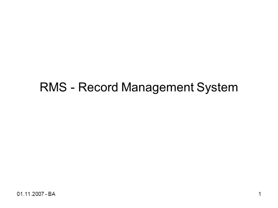01.11.2007 - BA1 RMS - Record Management System