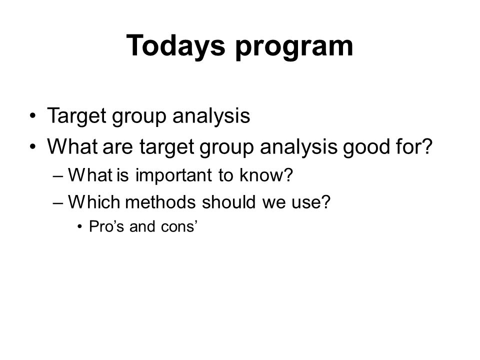 Qualitative analysis Open questions Seek for new maybe surprising knowledge Based on an interest in the target group Relation to product and sender