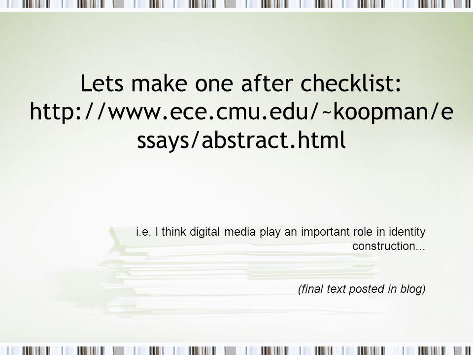 Lets make one after checklist: http://www.ece.cmu.edu/~koopman/e ssays/abstract.html i.e.
