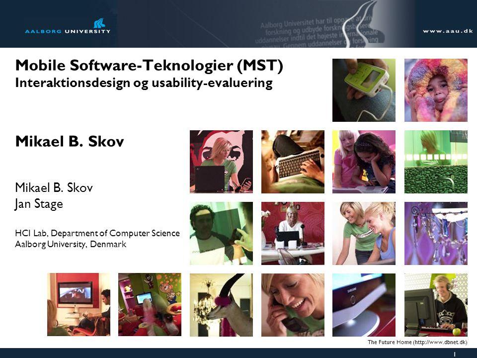 1 Mobile Software-Teknologier (MST) Interaktionsdesign og usability-evaluering Mikael B.