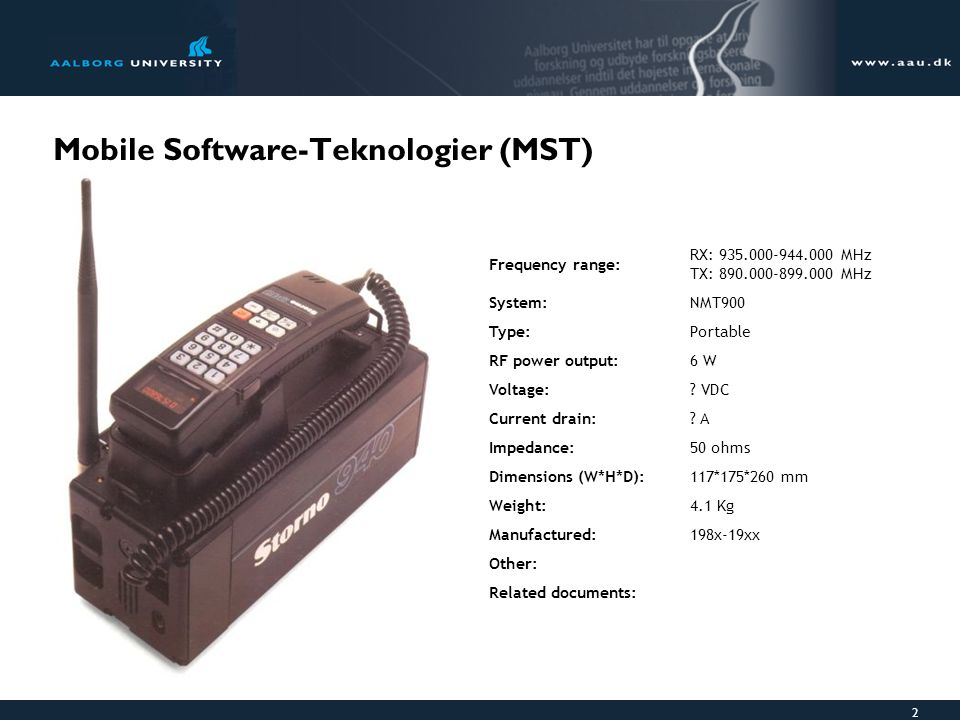 2 Mobile Software-Teknologier (MST) Frequency range: RX: 935.000-944.000 MHz TX: 890.000-899.000 MHz System:NMT900 Type:Portable RF power output:6 W Voltage:.
