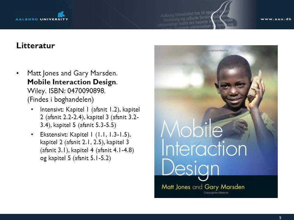5 Litteratur Matt Jones and Gary Marsden. Mobile Interaction Design.