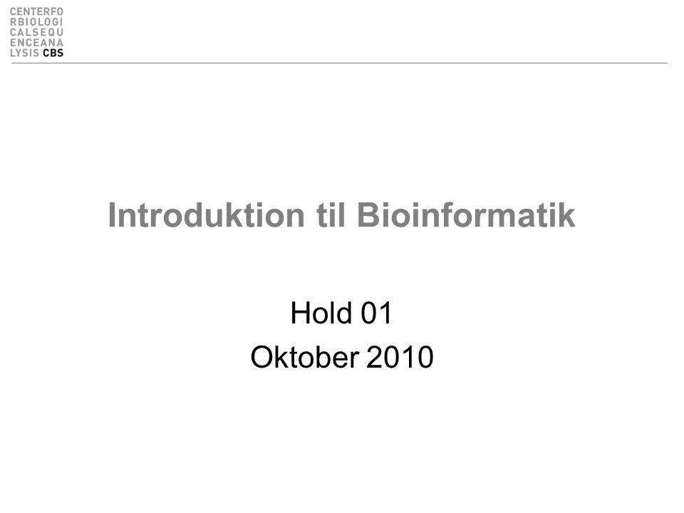 Introduktion til Bioinformatik Hold 01 Oktober 2010