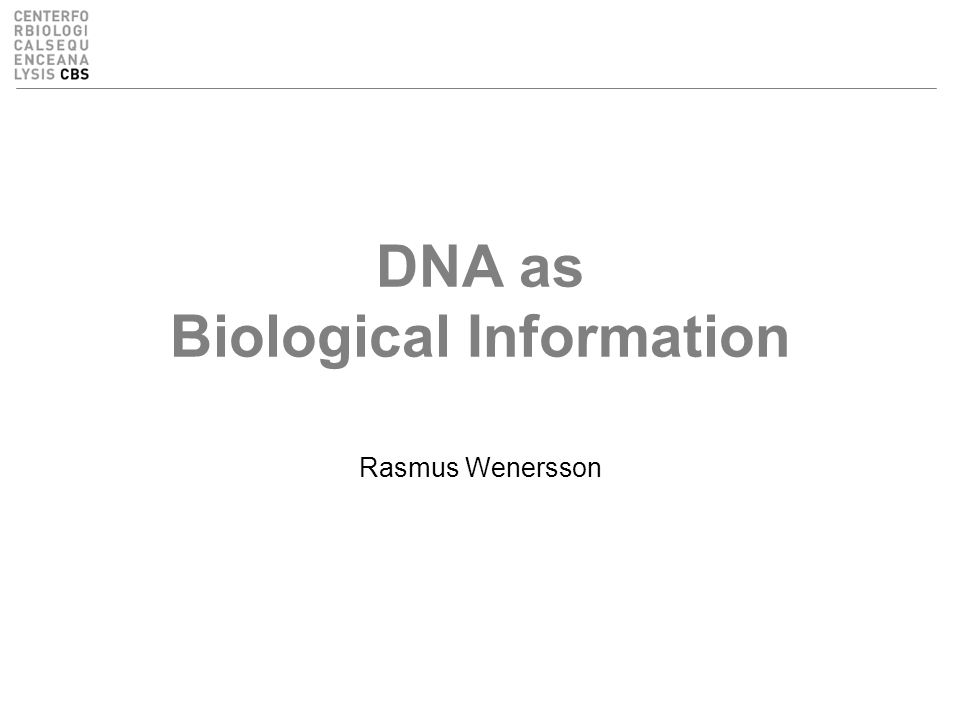 DNA as Biological Information Rasmus Wenersson