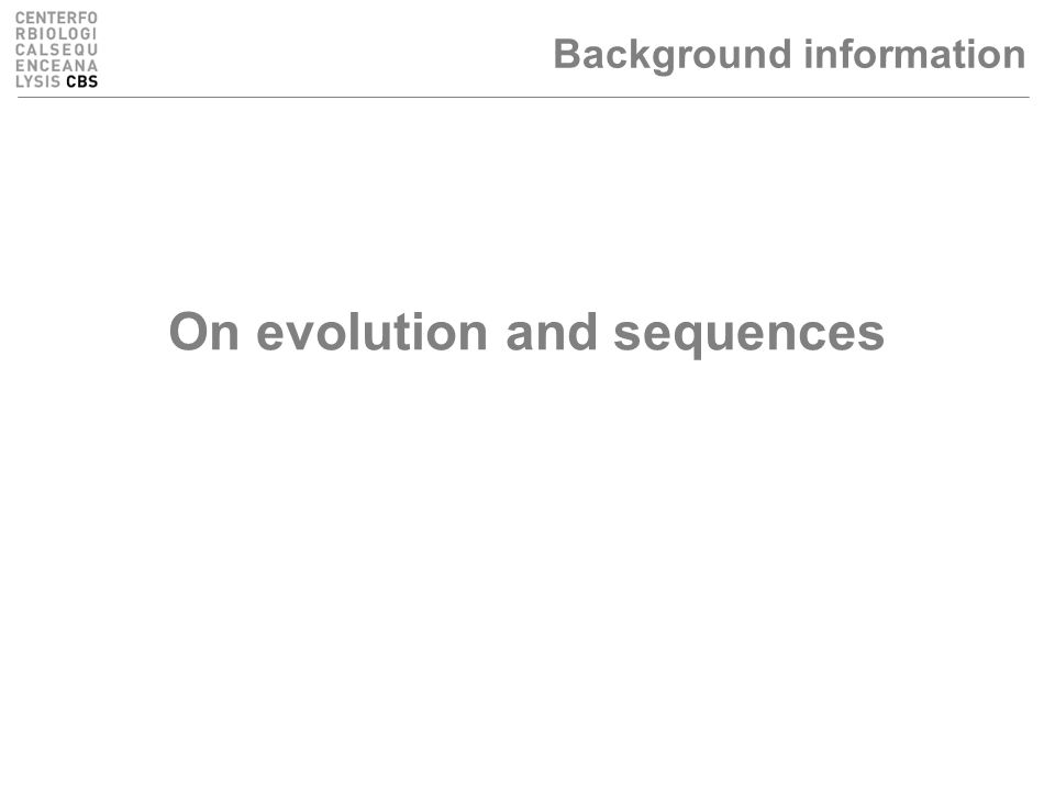 On evolution and sequences Background information