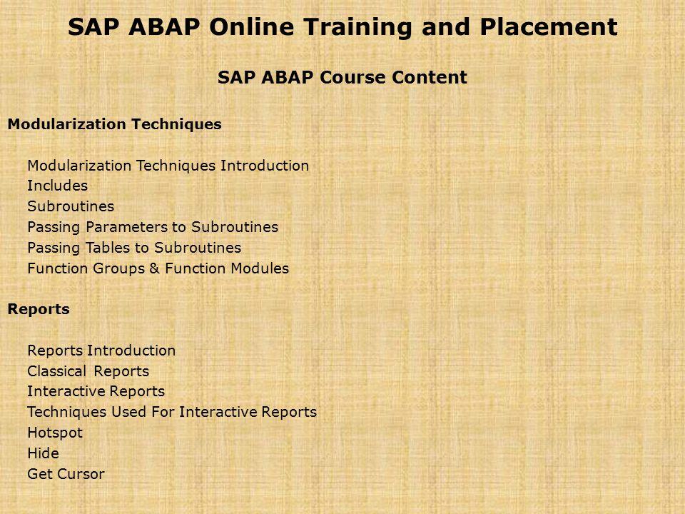 SAP ABAP Online Training and Placement SAP ABAP Course Content Modularization Techniques Modularization Techniques Introduction Includes Subroutines P
