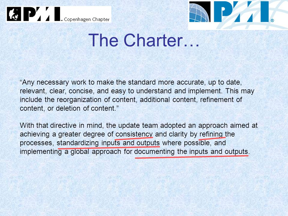 "The Charter… ""Any necessary work to make the standard more accurate, up to date, relevant, clear, concise, and easy to understand and implement. This"