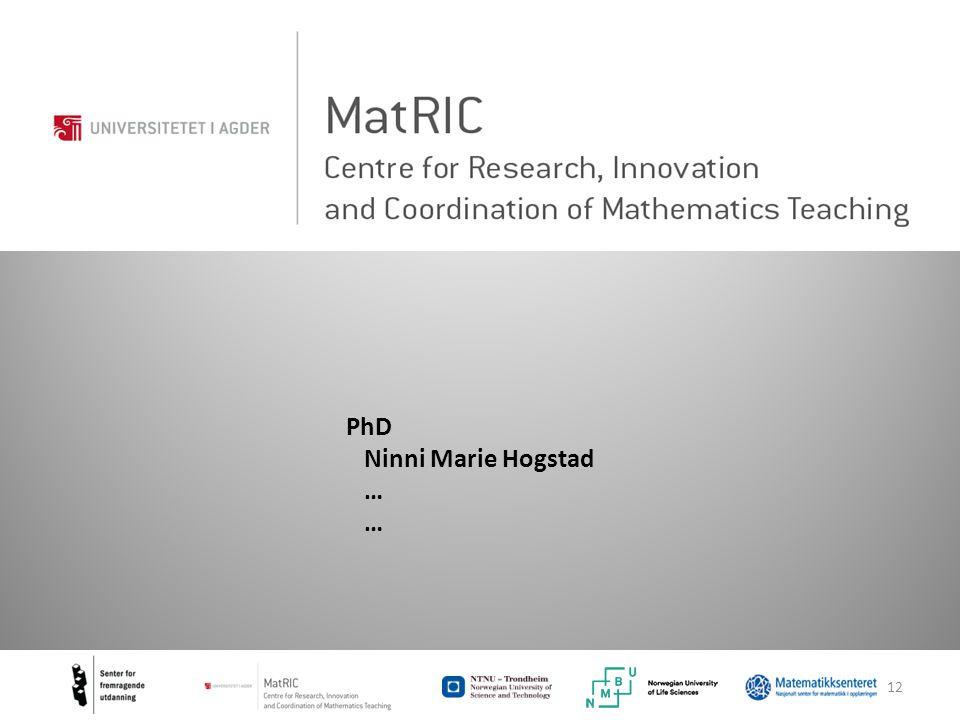 12 PhD Ninni Marie Hogstad …