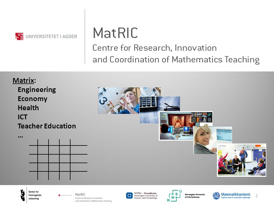 2 Matrix: Engineering Economy Health ICT Teacher Education …