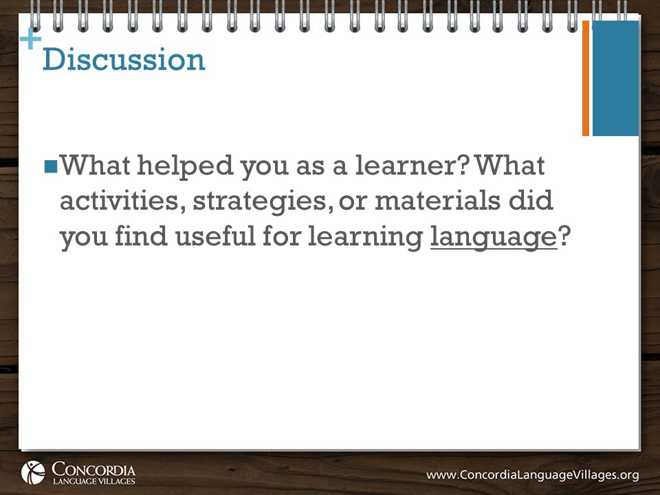 + Discussion What helped you as a learner.
