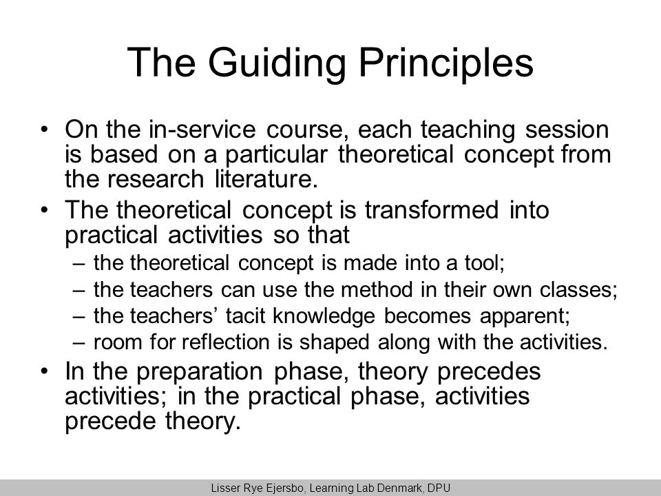 The Guiding Principles On the in-service course, each teaching session is based on a particular theoretical concept from the research literature.