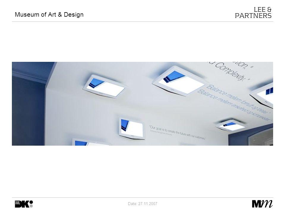 Date: 27.11.2007 Museum of Art & Design