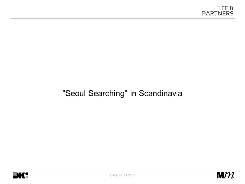 Date: 27.11.2007 Seoul Searching in Scandinavia